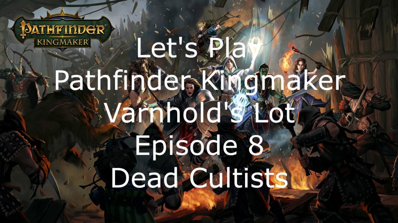 Let's Play Pathfinder Kingmaker Varnhold's Lot Episode 8 Dead Cultists