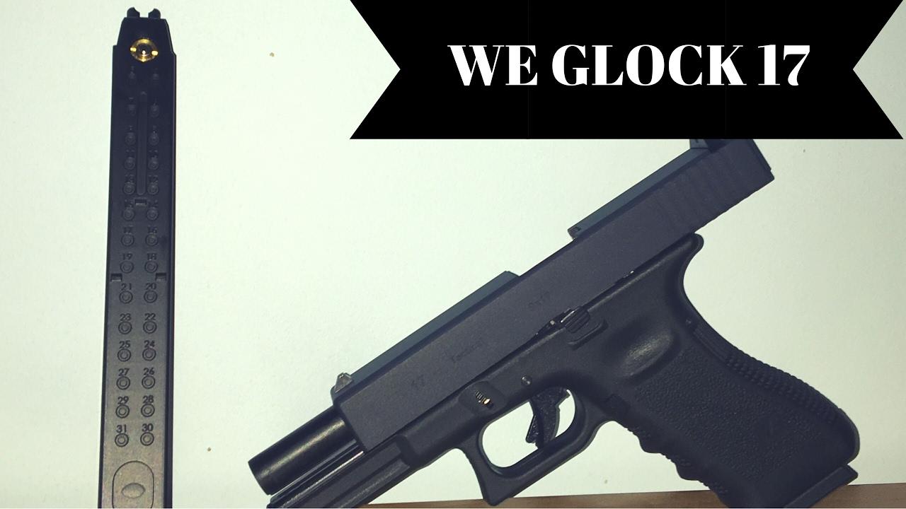Airsoft) WE Glock 17 Gen3 - YouTube