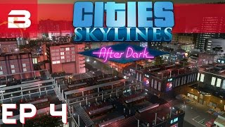 Cities Skylines After Dark - Leisure Time - Ep 4 (City Building Gameplay)