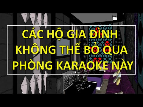 Mẫu Phòng Karaoke Gia Đình [ THIẾT KẾ THI CÔNG PHÒNG KARAOKE ]
