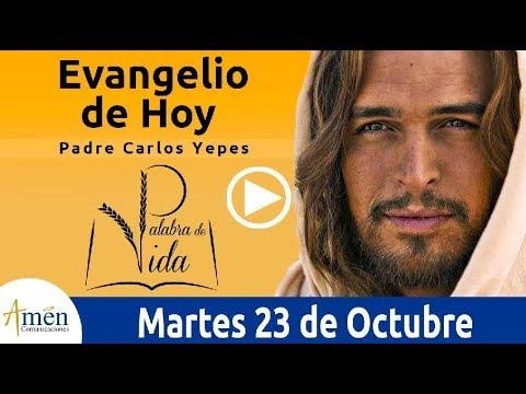 Evangelio de Hoy Martes 23 de Octubre de 2018 |  Padre Carlos Yepes