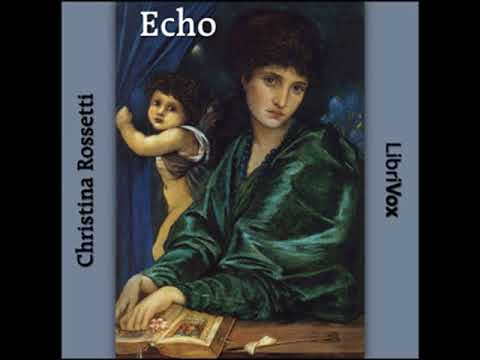 Echo by Christina ROSSETTI read by Various | Full Audio Book