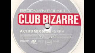 Brooklyn Bounce - Club Bizarre (Club Mix)