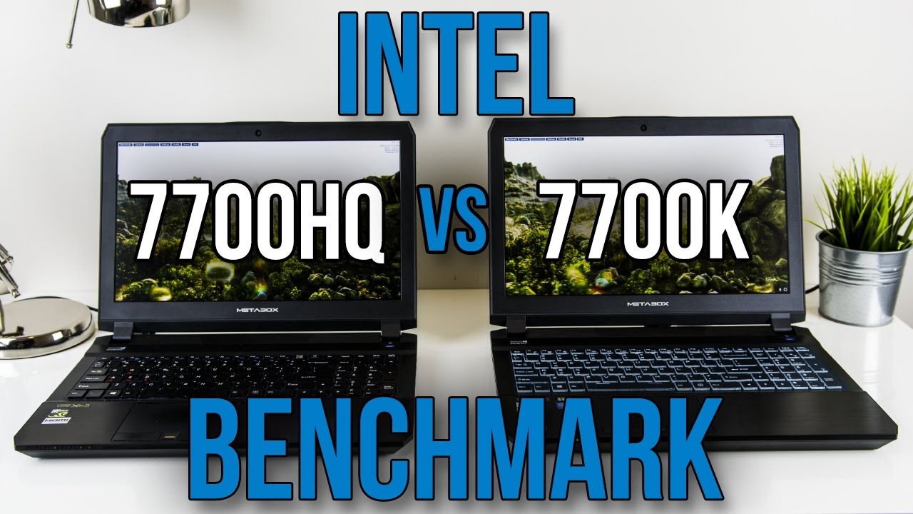 7700hq Vs 7700k Laptop Cpu Benchmarks Tablet Pc Review Videos Price Comparison