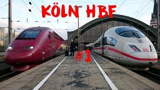 Köln Hbf (1/3) - Trainspotting