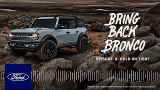 homepage tile video photo for Bring Back Bronco Podcast: Episode 8 – Hold on Tight – 2017 to 2021 | Ford