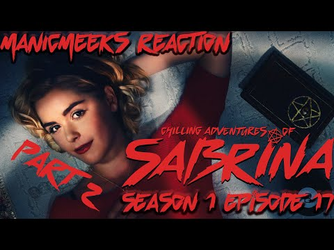 "WOOOOOOOOOWWWWW..... | The Chilling Adventures of Sabrina S1E17 ""The Missionaries"" Reaction Part 2!"