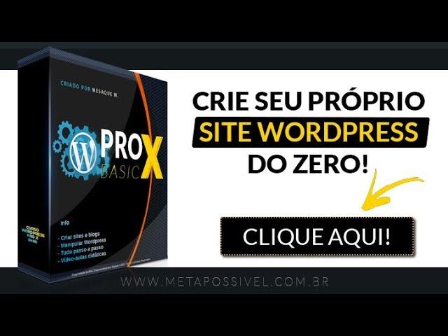 → Curso Wordpress Pro X Basic | Crie Seu Próprio Site Profissional HOJE!