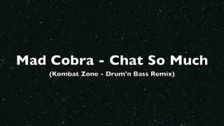 Mad Cobra - Chat So Much (Kombat Zone Drum