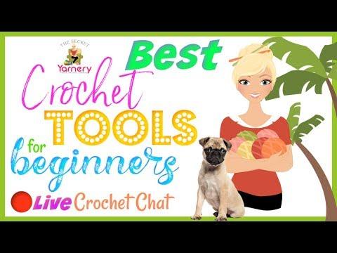 Best Crochet Tools For Beginners - Live Crochet Chat 46