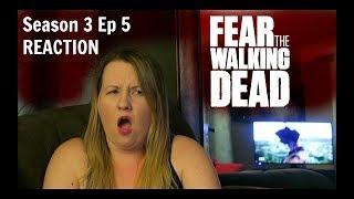 Fear The Walking Dead   Season 3 Ep 5   REACTION
