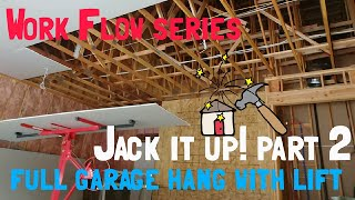 Full garage hang using drywall jack/lift. Work flow series. Fast work! Jack it up 2!