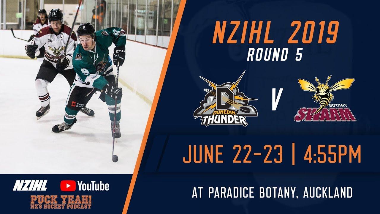 Nzihl 2019 Round 5 Dunedin Thunder V Botany Swarm June 23 Youtube