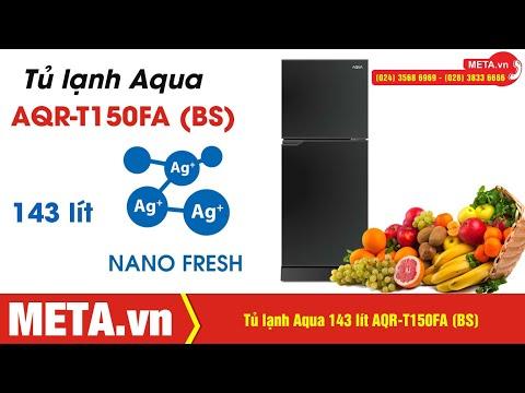 Đánh giá tủ lạnh Aqua 143 lít AQR-T150FA (BS) - công nghệ kháng khuẩn Nano Fresh Ag+ | META.vn