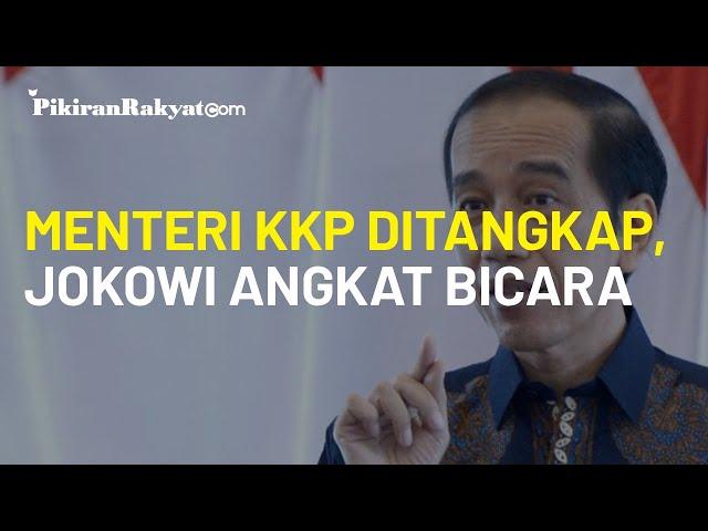 Menteri KKP Edhy Prabowo Ditangkap, Presiden Jokowi Angkat Bicara Dukung KPK