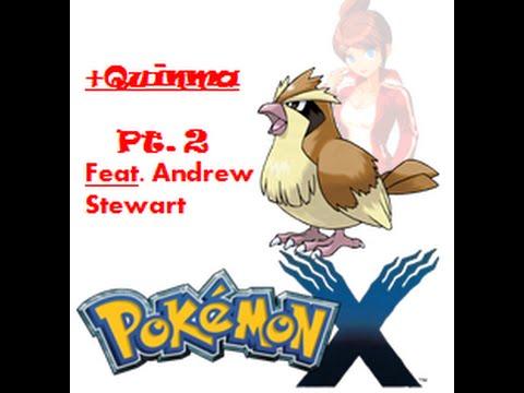 +Quinma: Pokémon X (Taglocke) - Pt.  2 [Feat. Andrew Stewart]