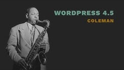 "Introducing WordPress 4.5 ""Coleman"""