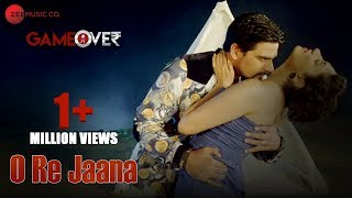 O re jaana (male) | game over | gurleen chopra & ali mughal | mohammed irfan & palak muchhal