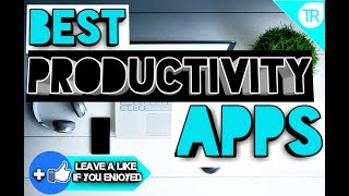 Useful Productivity Apps on Android/IOS 2018 | TapRex