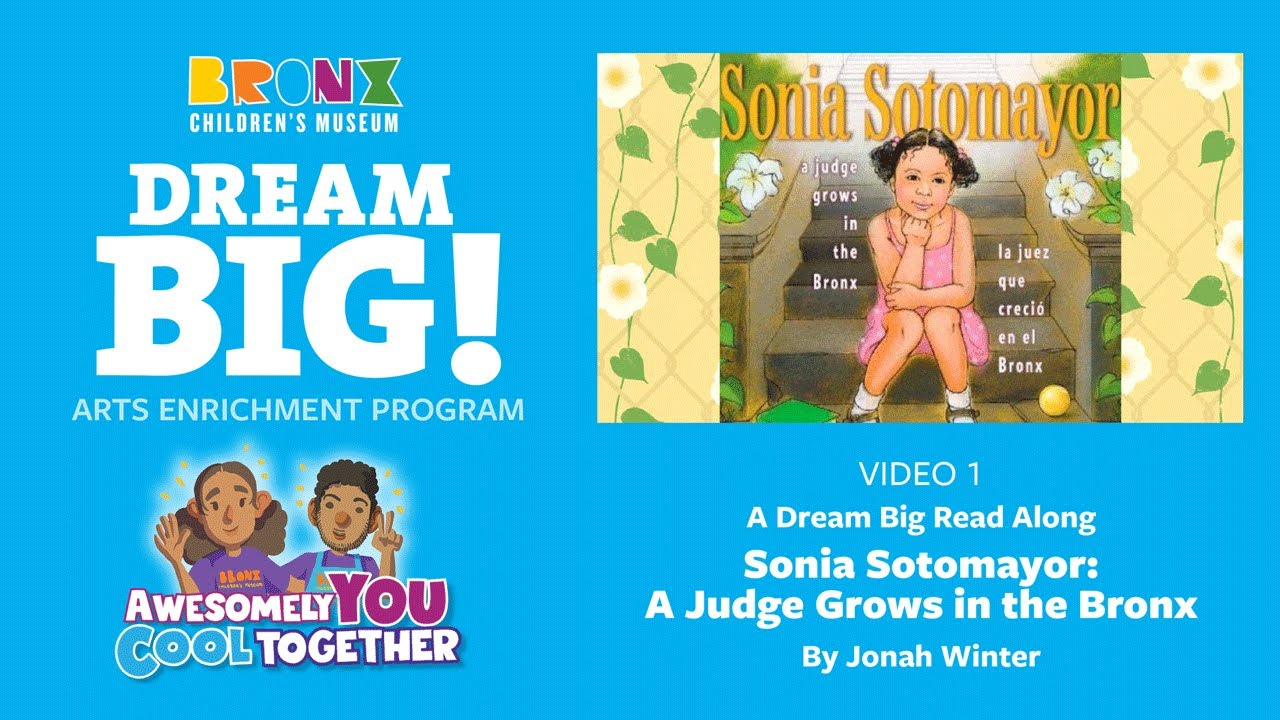 1. Dream Big Read Aloud - Sonia Sotomayor: A Judge Grows in the Bronx