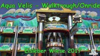 Aqua Velis (Hofmann) - Walkthrough - Eisleber Wiesenmarkt 2017