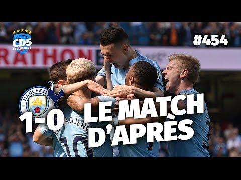 Manchester City vs Tottenham (1-0) PREMIER LEAGUE - Débrief / Replay #454 - #CD5