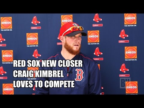 Boston Red Sox Spring Training Report: Craig Kimbrel loves to compete