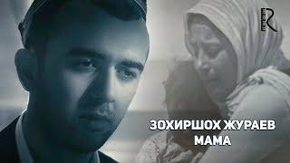 Zohirshoh Jo 39 Rayev Mama Зохиршох Жураев - Мама.mp3