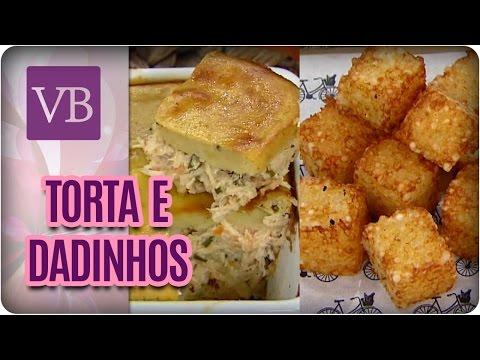 Torta de Frango e Dadinhos de Tapioca - Você Bonita (31/03/17)