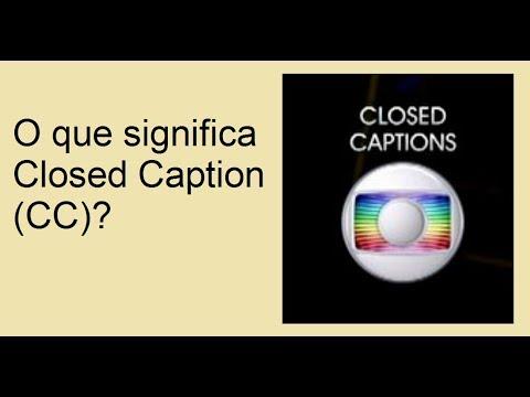 O que significa Closed Caption (CC)?