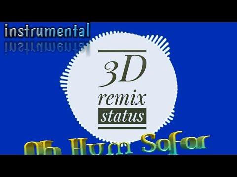 oh-hum-safar-//-instrumental-//-3d-remix-status