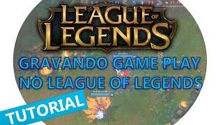Como gravar uma partida de League of Legends usando o LOL Replay 2015