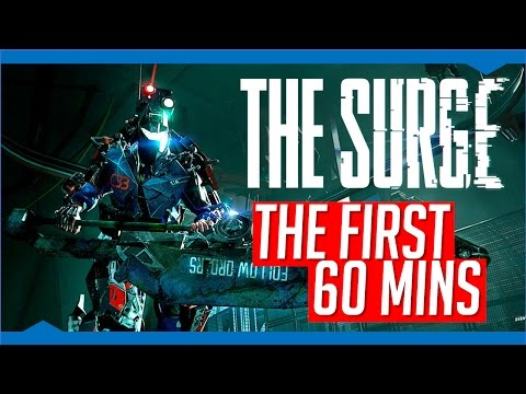 The Surge | The First 60 Minutes(ish) With Commentary