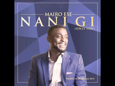 Mairo Ese - Nani Gi (Only You)