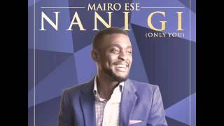 Mairo Ese - Nani Gi (Only You)