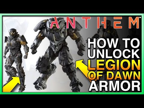 HOW TO GET Legion of Dawn Armor in Anthem - Unlock Legion of Dawn Amor! Anthem Legion of Dawn Armor