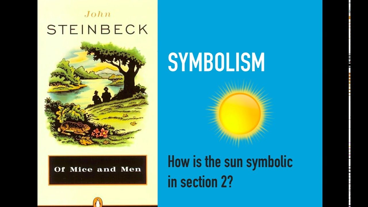 Symbolism of the sun in section 2 of mice and men youtube symbolism of the sun in section 2 of mice and men buycottarizona