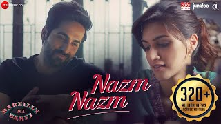 Nazm Nazm - Lyrical | Bareilly Ki Barfi | Kriti...
