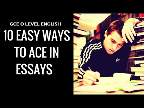 10 Easy Ways to Ace IN Your Essay (GCE O LEVEL English PAPER 1)