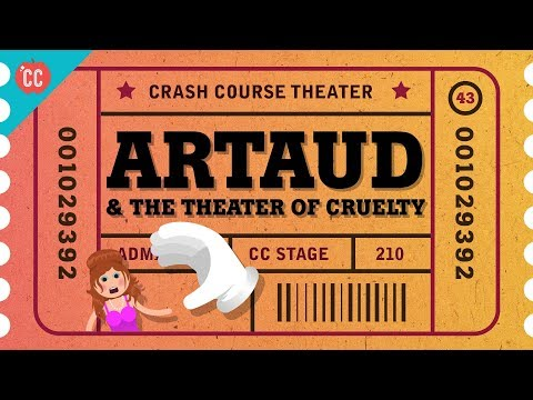 Antonin Artaud and the Theatre of Cruelty: Crash Course Theater #43