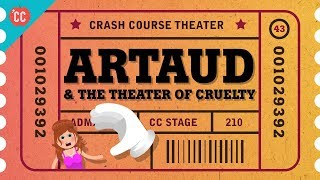 Antonin Artaud and the Theatre of Cruelty: Crash Course Theater #43