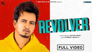 Revolver : Haazi Sidhu (Full Song)  Latest Punjabi Songs 2020 | New Punjabi Songs 2020 | Geet MP3