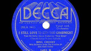1937 HITS ARCHIVE: I Still Love To Kiss You Goodnight - Bing Crosby