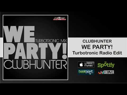 Clubhunter - We Party! (Turbotronic Radio Edit)