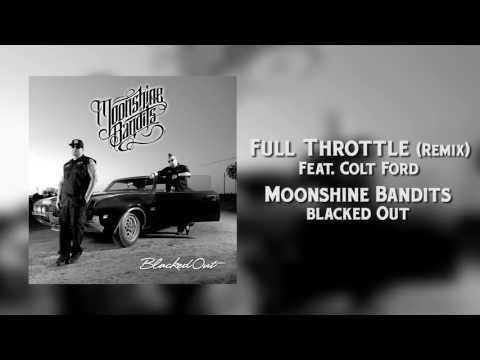 Moonshine Bandits - Full Throttle (Remix) [feat. Colt Ford)