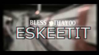 ESKEETIT - Bless x ThayoO [LCD X 632]