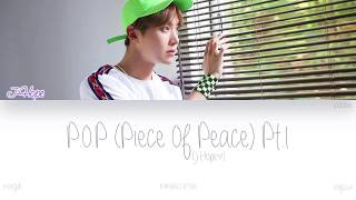 Download [HAN|ROM|ENG] J-Hope (제이홉) - P.O.P (Piece Of Peace) Pt.1 (Color Coded Lyrics)
