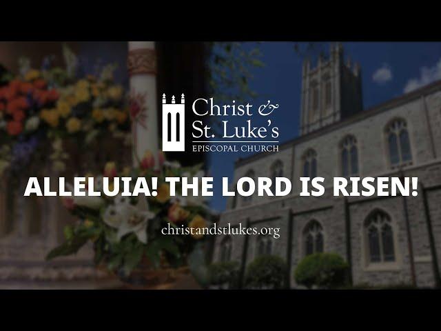 Happy Easter from Christ & St. Luke's