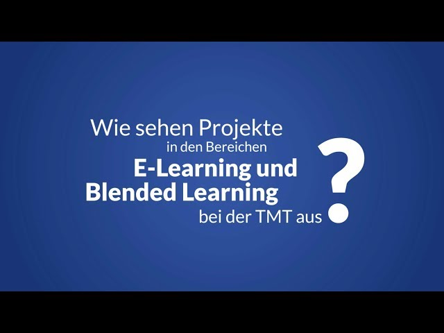 Wie sehen Projekte im Bereich E-Learning und Blended Learning aus?