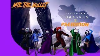 Bite the Bullet Ep 62 (Destiny 2 PS4)